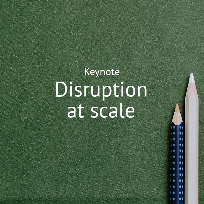 Disruption at scale PT